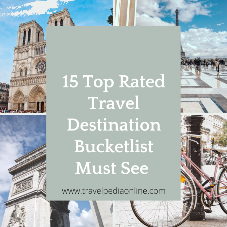 15 top Rated Travel Destination Bucket List Must see